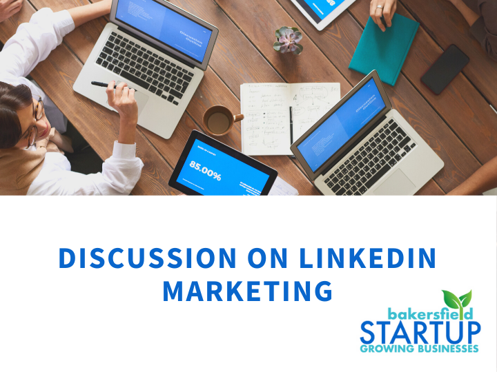 Bakersfield Startup - Discussion on linkedin Marketing